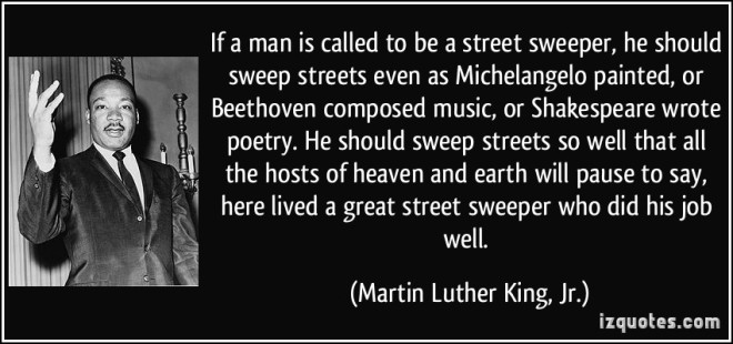 quote-if-a-man-is-called-to-be-a-street-sweeper-he-should-sweep-streets-even-as-michelangelo-painted-or-martin-luther-king-jr-284204