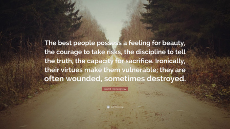 """The best people possess a feeling for beauty, the courage to take risks, the discipline to tell the truth…"""