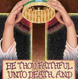 """Be faithful until death, and I will give you the crown of life."""