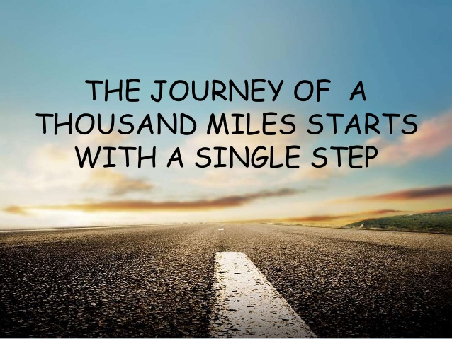 """""""The journey of a thousand miles starts with a flat tyre and a broken fan belt…er sorry, a singlestep."""""""