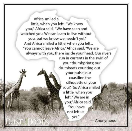 """""""Africa smiled a little when you left. We are in you…you have not left usyet"""""""